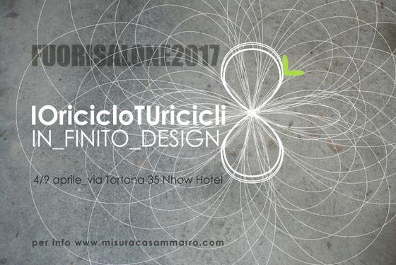 Fuorisalone 2017- IOricicloTUricicli -IN_FINITO_DESIGN - Carlotta Parisi